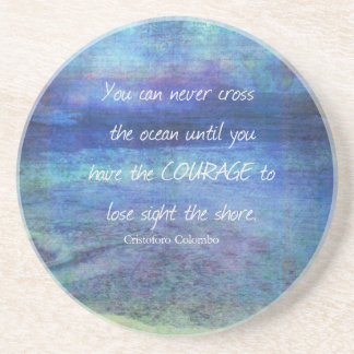 OCEAN QUOTE inspirational courage Coaster