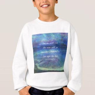 OCEAN QUOTE inspirational courage Sweatshirt