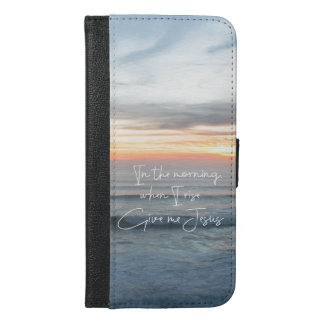 Ocean Sunrise: When I rise, Give me Jesus Quote iPhone 6/6s Plus Wallet Case