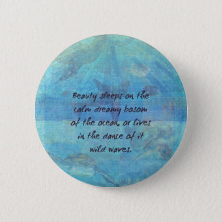 Ocean waves sea quote with sea life 2 inch round button