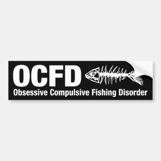 OCFD, Obsessive Compulsive Fishing Disorder Car Bumper Sticker