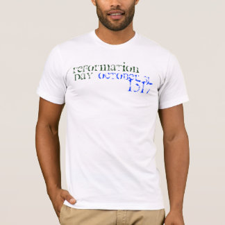 October 31 , 1517, Reformation , day T-Shirt