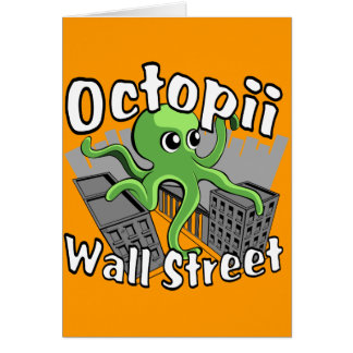 Octopii Wall Street - Occupy Wall St! Greeting Card