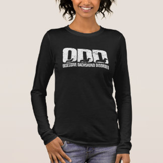 ODD - Obsessive Dachshund Disorder (distressed) Long Sleeve T-Shirt