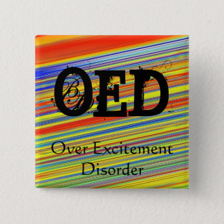 OED -  Over Excitement Disorder 2 Inch Square Button