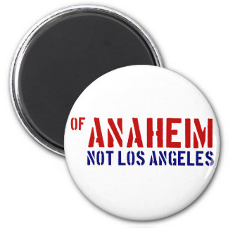 Of Anaheim (Not Los Angeles) - Show Your OC Pride Magnet