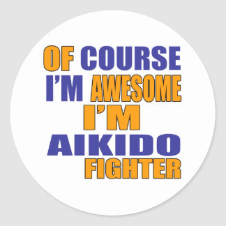 Of Course I Am Aikido Fighter Classic Round Sticker