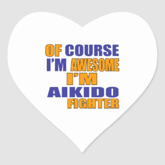Of Course I Am Aikido Fighter Heart Sticker
