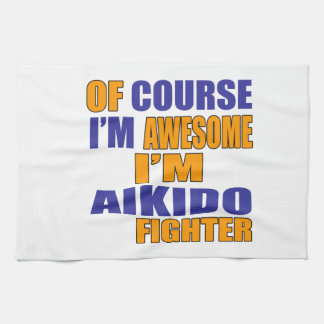 Of Course I Am Aikido Fighter Kitchen Towel