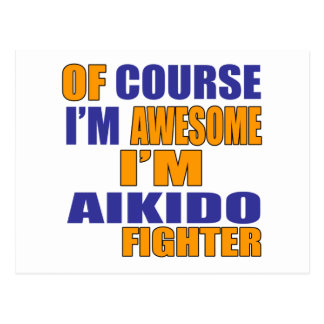 Of Course I Am Aikido Fighter Postcard