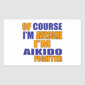 Of Course I Am Aikido Fighter Sticker