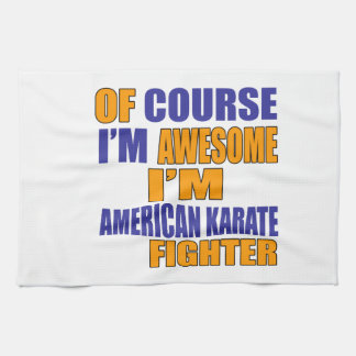 Of Course I Am American Karate Fighter Kitchen Towel