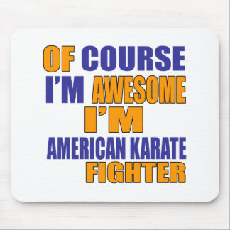 Of Course I Am American Karate Fighter Mouse Pad
