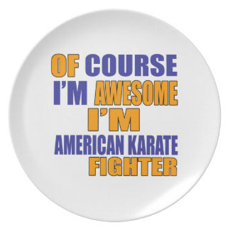 Of Course I Am American Karate Fighter Plate