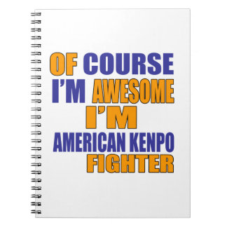 Of Course I Am American Kenpo Fighter Notebooks