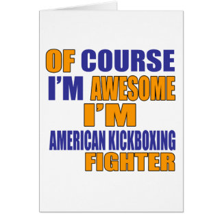 Of Course I Am American Kickboxing Fighter Card