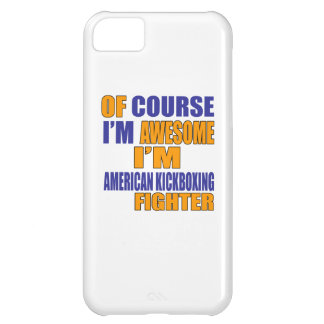 Of Course I Am American Kickboxing Fighter Cover For iPhone 5C