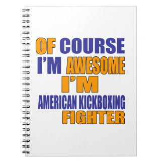 Of Course I Am American Kickboxing Fighter Spiral Notebook