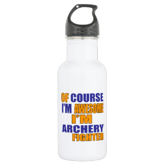 Of Course I Am Archery Fighter 532 Ml Water Bottle