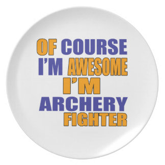 Of Course I Am Archery Fighter Dinner Plates