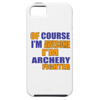 Of Course I Am Archery Fighter iPhone 5 Covers