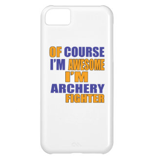 Of Course I Am Archery Fighter iPhone 5C Case