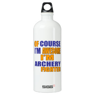 Of Course I Am Archery Fighter Water Bottle