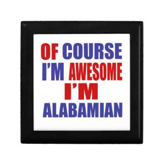 Of Course I Am Awesome I Am Alabamian Jewelry Boxes