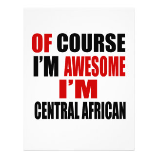 OF COURSE I AM AWESOME I AM CENTRAL AFRICAN LETTERHEAD