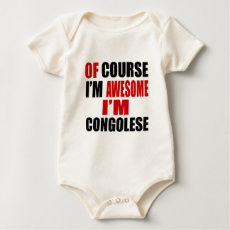 OF COURSE I AM AWESOME I AM CONGOLESE BABY BODYSUIT