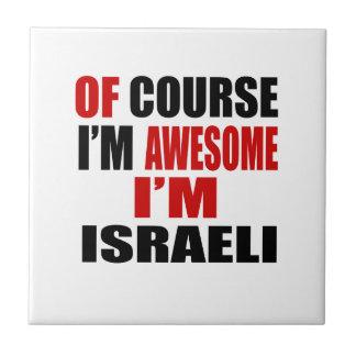 OF COURSE  I AM AWESOME I AM ISRAELI TILES