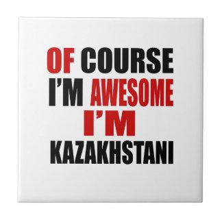 OF COURSE  I AM AWESOME I AM KAZAKHSTANI TILES