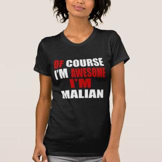 OF COURSE  I AM AWESOME I AM MALIAN T-Shirt