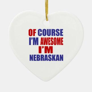 Of Course I Am Awesome I Am Nebraskan Ceramic Heart Ornament