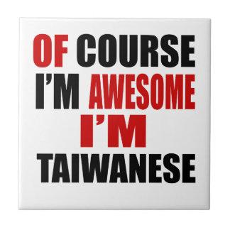 OF COURSE I AM AWESOME I AM TAIWANESE CERAMIC TILES