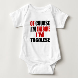 OF COURSE I AM AWESOME I AM TOGOLESE BABY BODYSUIT