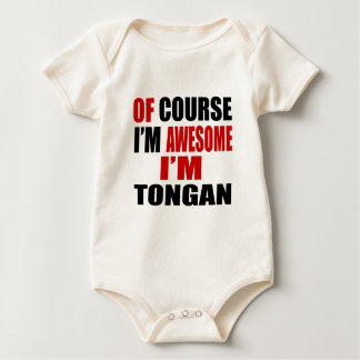 OF COURSE I AM AWESOME I AM TONGAN BABY BODYSUIT
