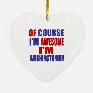 Of Course I Am Awesome I Am Washingtonian Ceramic Heart Ornament