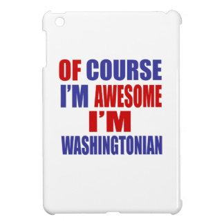 Of Course I Am Awesome I Am Washingtonian iPad Mini Case