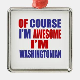 Of Course I Am Awesome I Am Washingtonian Silver-Colored Square Ornament