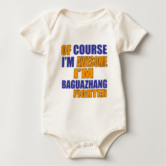 Of Course I Am Baguazhang Fighter Baby Bodysuit