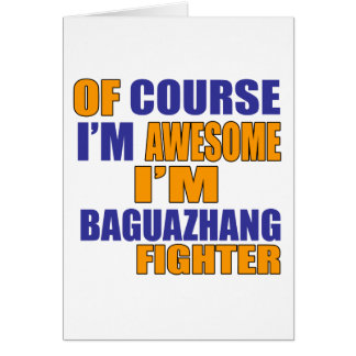 Of Course I Am Baguazhang Fighter Card