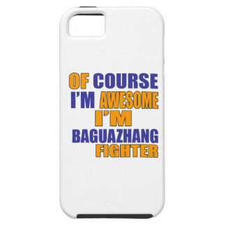 Of Course I Am Baguazhang Fighter iPhone 5 Cases