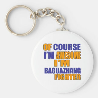 Of Course I Am Baguazhang Fighter Keychain