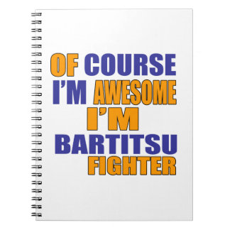Of Course I Am Bartitsu Fighter Spiral Notebook