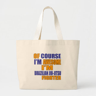 Of Course I Am Brazilian Jiu-Jitsu Fighter Large Tote Bag