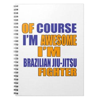 Of Course I Am Brazilian Jiu-Jitsu Fighter Notebook