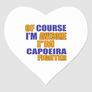 Of Course I Am Capoeira Fighter Heart Sticker
