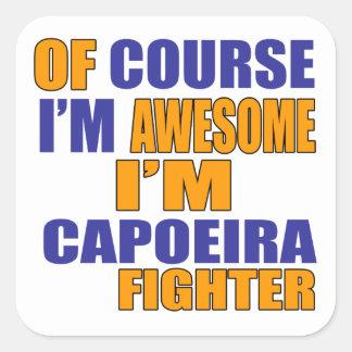 Of Course I Am Capoeira Fighter Square Sticker