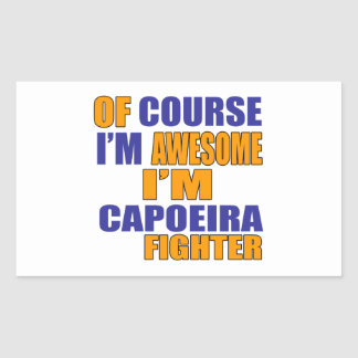 Of Course I Am Capoeira Fighter Sticker